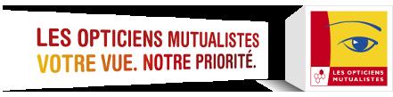 Les Opticiens Mutualistes Landes - Votre vue, notre priorité